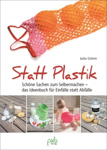 Statt Plastik - Jutta Grimm