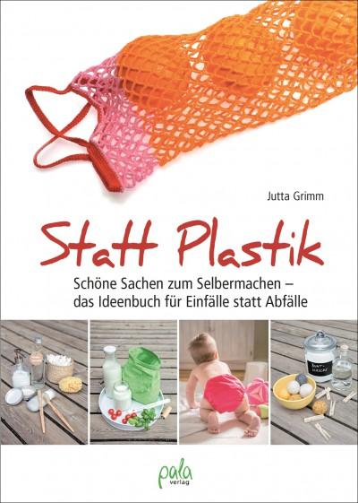 Statt Plastik  – Jutta Grimm