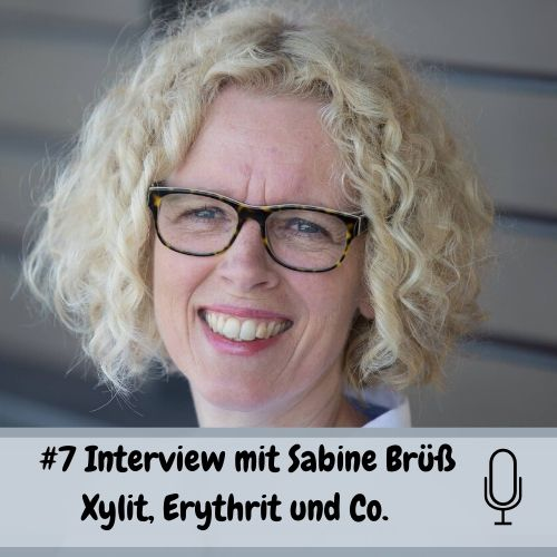 Interview Sabine Brüß: Xylit, Erythrit und Co