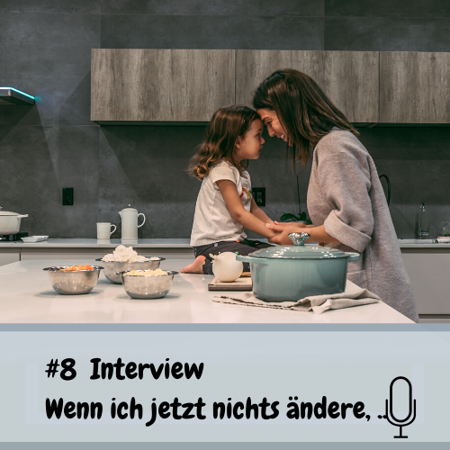 Interview: Wenn ich jetzt nichts ändere….